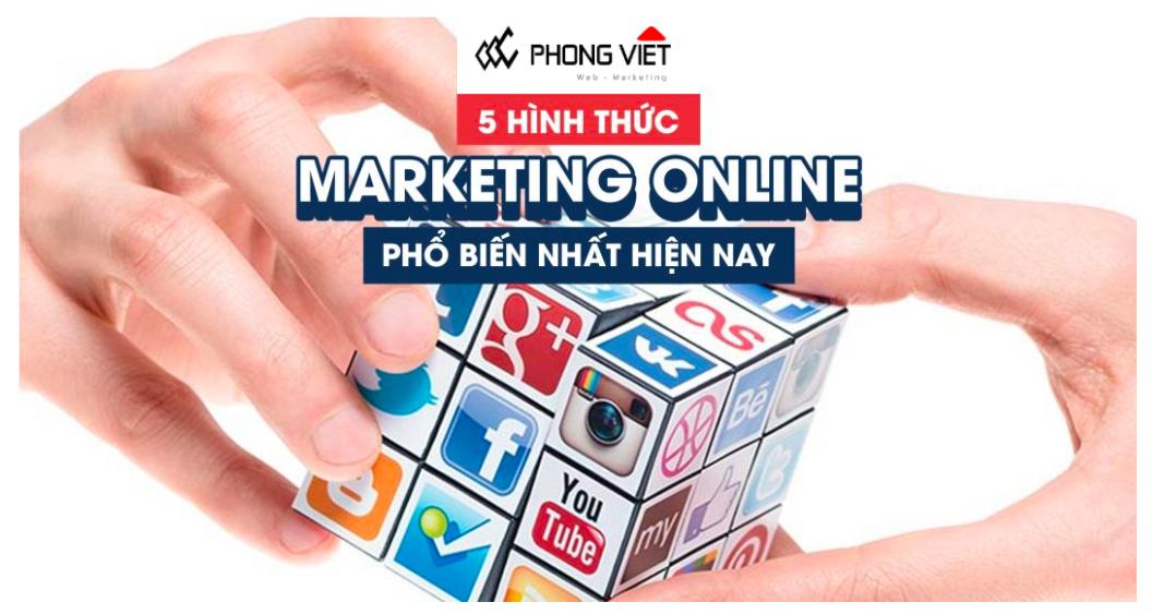 5 hình thức marketing online phổ biến nhất hiện nay