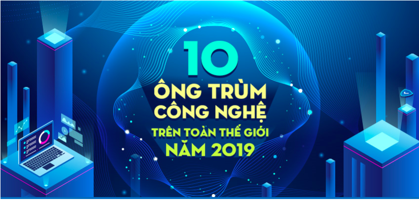 10 ong trum cong nghe 2019