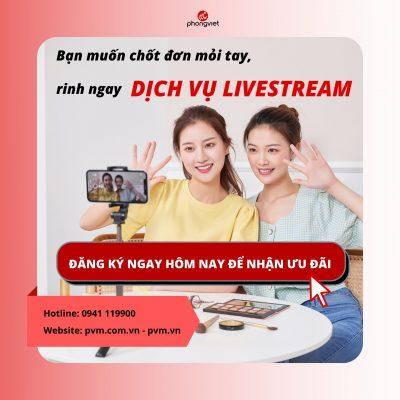 Dịch vụ livestream xu hướng mới cho thời đại công nghệ điện tử